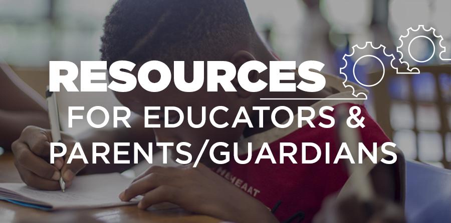 Resources for Educators & Parents/Guardians
